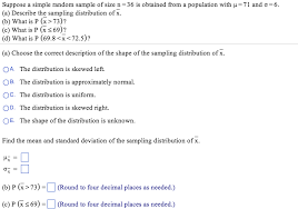 determine and from the given parameters of e population and sample size mu 86 sigma 16 n 64 suppose a simple random sample of size n 36 is
