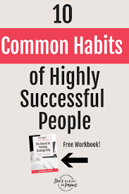 10 Common Habits Of Highly Successful People Rachel Ngom