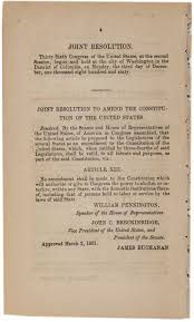 a proposed thirteenth amendment to prevent secession  proposed thirteenth amendment to protect slavery sent to maryland for approval 30 1861
