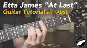 At Last Etta James Chord Chart Etta James At Last Guitar Lesson Chords Lyrics And Tabs
