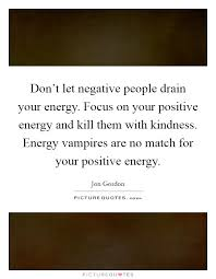 Negative Energy Quotes Sayings Negative Energy Picture Quotes New Negative Energy Quotes