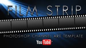 Channel Art Template Film Strip Youtube Channel Art Template Download The Film