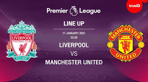 The fa cup match man utd vs liverpool 24.01.2021. Premier League Preview Archives World Today News