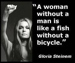 Gloria Steinem Quotes Impressive Gloria Steinem Quotes With Pics Une Femme Sanshomme Est Comme Un