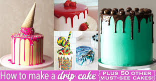 How To Make A Drip Cake 50 Amazing Drizzle Cakes To Inspire You