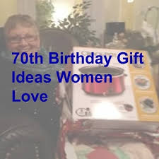 70th birthday gift ideas women will love with regard to 70th birthday gift ideas for her