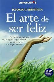 We did not find results for: Leer El Arte De Ser Feliz De Ignacio Larranaga Libro Completo Online Gratis