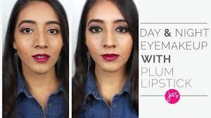 day night eye makeup dark plum lipstick for indian tan skin