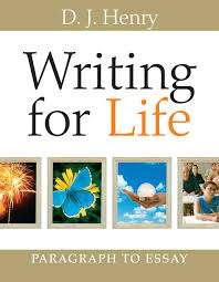 henry dorling kindersley writing for life paragraph to essay writing for life paragraph to essay
