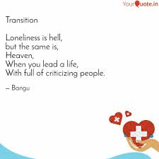 Transition Quotes Extraordinary Transition Loneliness I Quotes Writings By Venkat R YourQuote