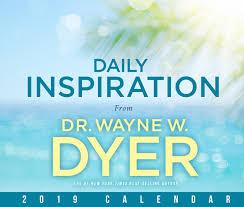 Daily Inspiration From Wayne Dyer 2019 Calendar Dr Wayne W Dyer