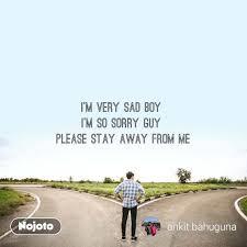 very sad boy i m so sorry guy please