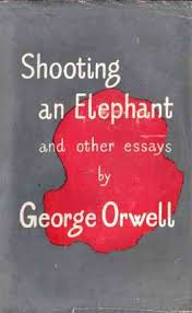 george orwell shooting an elephant and other essays publisher   shooting an elephant and other essays cover page