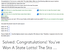 Present Value Factor Chart Congratulations Youve Won A State Lotto The State Lottery