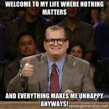 Welcome to my life where nothing matters And everything makes me ... via Relatably.com