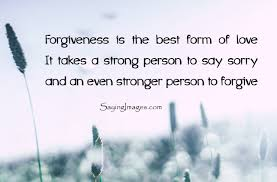Love And Forgiveness Quotes Simple Forgiveness Quotes Sayings That Will Help You Live Peacefully