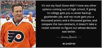 Jeremy Roenick Quote Its Not My Fault Snow Didnt Have Any