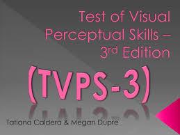 test of visual perceptual skills 3 rd edition n