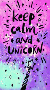 Keep Calm Unicorn Galaxy Wallpaper I Created For The App Cocoppa