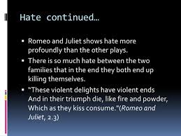 love and hate quotes romeo and juliet famous quotes from juliet  love and hate quotes romeo and juliet essay on hate in romeo and juliet