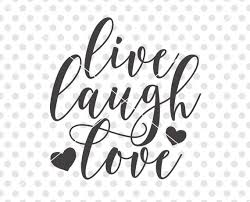 Live Laugh Love Quotes Enchanting Live Laugh Love SVG Love SVG Love Cut File Love Cutting Etsy
