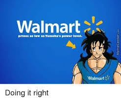 Walmart Prices As Low As Yamchas Power Level Walmart Doing
