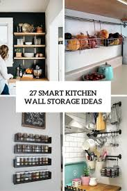 27 smart kitchen wall storage ideas shelterness kitchen storage ideas ikea