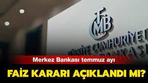 Temmuz ayı Merkez Bankası faiz kararı ne oldu? Merkez Bankası faiz kararı  2021 açıklandı!