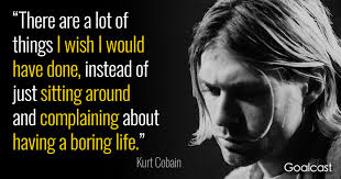 Kurt Cobain Quotes Fascinating Kurt Cobain Quote On Things He Wishes He Would've Done Goalcast