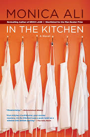 For The Kitchen In The Kitchen A Novel Monica Ali 9781416571698 Amazoncom Books