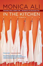 For The Kitchen In The Kitchen A Novel Monica Ali 9781416571698 Amazoncom Books