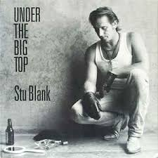 Stu Blank – Under The Big Top (1988, Vinyl) - Discogs