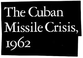 Image result for 1962 – Cuban Missile Crisis