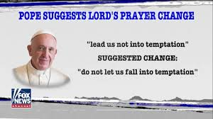 Image result for pope changes the lord's prayer
