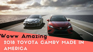 Hot News 2018 Toyota Camry Made in America - great again - YouTube