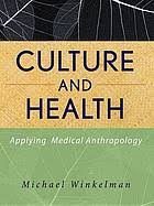 <b>Culture and</b> Health : Applying Medical Anthropology. (eBook, 2008 ...