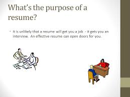 The Purpose Of A Resumes Writing Your Resume Planning 10 What Is A Resume A Resume Is A