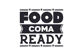Food Coma Ready Svg Cut File By Creative Fabrica Crafts Creative Fabrica