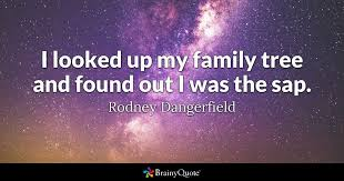 Famous Quotes About Family Classy Rodney Dangerfield Quotes BrainyQuote