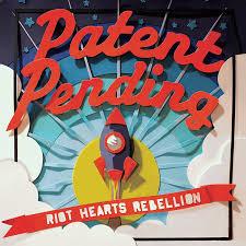 Album Review Patent Pending Riot Hearts Rebellion New Noise