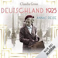 Amazon.com: Deutschland 1925: Annas Reise (Audible Audio Edition): Claudia  Gross, Judith Mauthe, Audible Studios: Audible Audiobooks