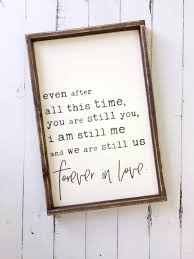 Timber And Gray Design Co Even After All This Time We Are Still Us Forever In Love