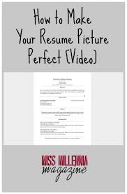 How To Make Your Resume Picture Perfect Video Miss Millennia