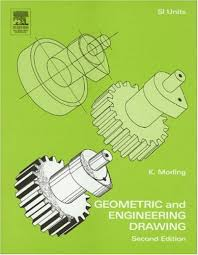 k morling 1974 12 15 00 00 00 erworth heinemann 2 edition reprinted 2003 216 mechanical engineering geometric and engineering drawing is an