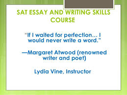 "essay sat essay and essay skills copy copy copy ""if i waited for perfection i would never write a word"