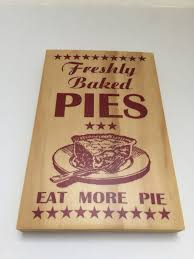 Gift For Kitchen Freshly Baked Pies Sign On Wood Pie Print On Wood For Kitchen