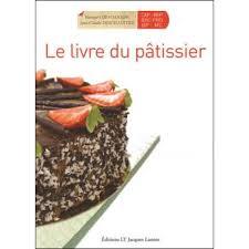 Le Livre Du Pâtissier Bep Bac Pro Broché Bernard Deschamps