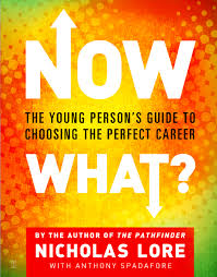 now what book by nicholas lore official publisher page the young person s guide to choosing the perfect career