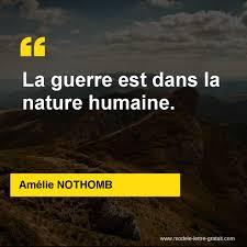 Amélie Nothomb A Dit La Guerre Est Dans La Nature Humaine