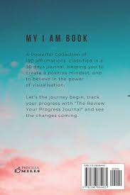 My I AM Book: Powerful Affirmations To Change Your Life: Mills, Priscilla:  9781086864465: Amazon.com: Books